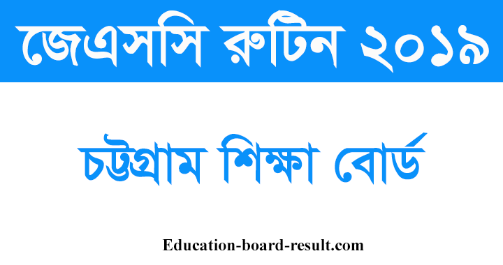 JSC Routine 2019 Chittagong Board